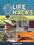 Lifehacks: 55 Life Hacks For Enhancing Productivity, Minimizing Stress, Improving Communication Skills, and Reducing Procrastination (DIY, diy natural remedies, lifehacks)