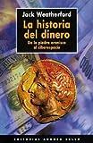 La Historia del Dinero (Spanish Edition) (8489691452) by Weatherford, Jack
