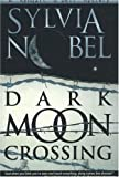 Dark Moon Crossing (Kendall O'Dell Mystery series)