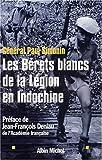 echange, troc Général Paul Simonin - Les Bérets blancs de la Légion en Indochine