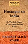 Hostages to India: Or the Life Story...