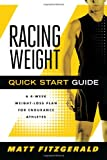 Matt Fitzgerald Racing Weight Quick Start Guide: A 4-week Weight-loss Plan for Endurance Athletes
