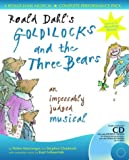 img - for Roald Dahl's Goldilocks and the Three Bears: An Impeccably Judged Musical (A & C Black Musicals) book / textbook / text book