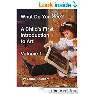 What Do You See? A Child's First Introduction to Art, Volume 1