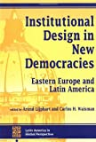 img - for Institutional Design In New Democracies: Eastern Europe And Latin America (Latin America in Global Perspective) book / textbook / text book