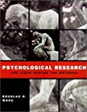 img - for Psychological Research: The Ideas Behind the Methods [Hardcover] [2001] 1st Ed. Douglas G. Mook book / textbook / text book