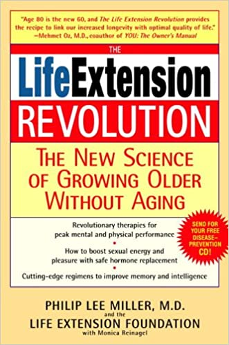 The Life Extension Revolution: The New Science of Growing Older Without Aging written by Philip Lee Miller