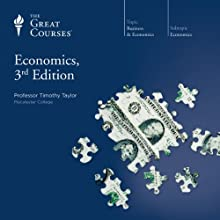Economics, 3rd Edition  by  The Great Courses, Timothy Taylor Narrated by Professor Timothy Taylor