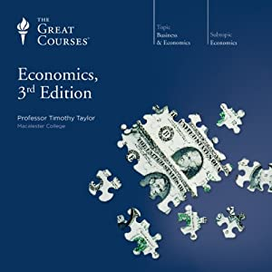 Economics, 3rd Edition | [ The Great Courses, Timothy Taylor]