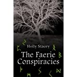 The Faerie Conspiraciesby Holly Stacey