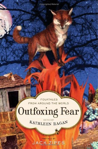 Outfoxing Fear : Folktales from Around the World, KATHLEEN RAGAN