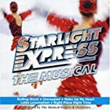 Starlight Express the Musical Starlight Express the Musical