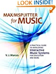 Max/MSP/Jitter for Music: A Practical...
