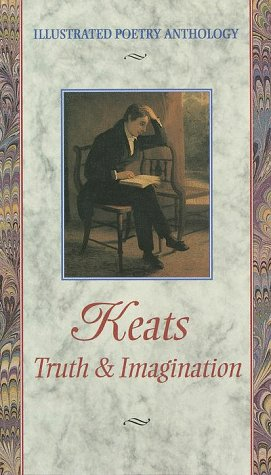 Keats: Truth & Imagination (Illustrated Poetry Series), JOHN KEATS