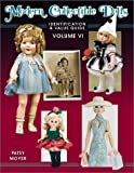 Modern Collectible Dolls: Identification and Value Guide (Volume VI)