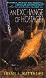 An Exchange of Hostages (0380789132) by Matthews, Susan R.