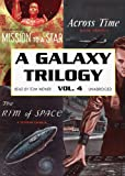 A Galaxy Trilogy, Vol. 4: Across Time, Mission to a Star, The Rim of Space (Library Edition)