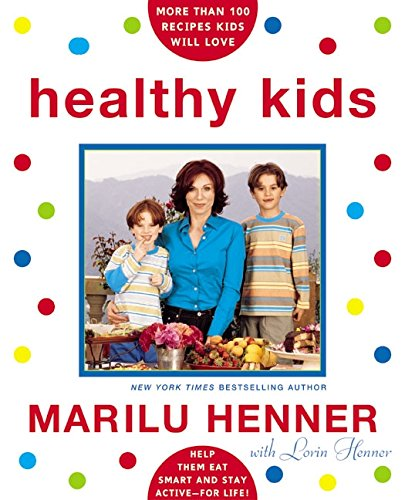 Healthy Kids: Help Them Eat Smart and Stay Active--for Life! PDF