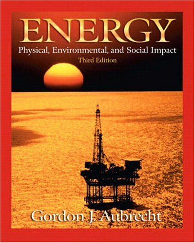 Energy: Physical, Environmental, and Social Impact (3rd...