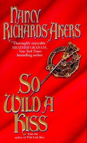 So Wild a Kiss, NANCY RICHARDS-AKERS