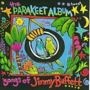 Parakeet Album: Songs of Jimmy Buffett by Various Artists and W. O. Smith Music School Singers