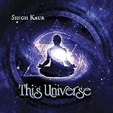 Singh Kaur This Universe