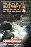 Fleur Speakman Walking in the Harz Mountains: Including Walks from the Harz Narrow Gauge Railway (A Cicerone guide)