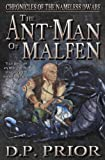 img - for The Ant-Man of Malfen (Chronicles of the Nameless Dwarf) book / textbook / text book