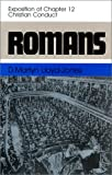 Romans: An Exposition of Chapter 12 Christian Conduct (Romans, 12) (0851517943) by Lloyd Jones