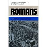 "Romans: An Exposition of Chapter 12 Christian Conduct: (12:1-12) (Romans, 12)von ""Martyn Lloyd-Jones"""