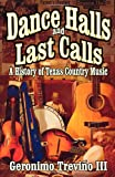 img - for Dance Halls and Last Calls: A History of Texas Country Music book / textbook / text book