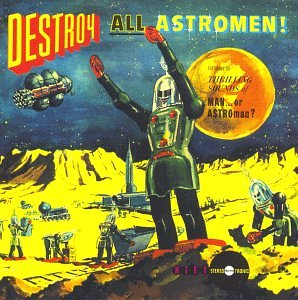 Destroy All Astro Men