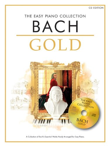 THE EASY PIANO COLLECTION BACH GOLD EASY PIANO BOOK/CD: Bach Gold