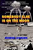 img - for Somebody Else Is on the Moon: In Search of Alien Artifacts - by George Leonard book / textbook / text book