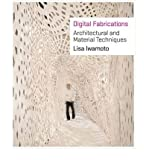 img - for [(Digital Fabrications: Architectural and Material Techniques )] [Author: Lisa Iwamoto] [Jul-2009] book / textbook / text book