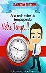 La Gestion du Temps: A La Recherche D...