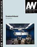 Krankenhäuser. Architektur + Wettbewerb. 184