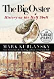 The Big Oyster: History on the Half Shell (Random House Large Print (Cloth/Paper))