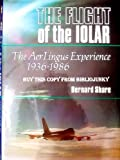 "The Flight of the ""Iolar"": Aer Lingus Experience, 1936-86 (0717114570) by Share, Bernard"
