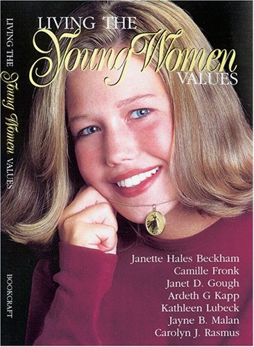 Living the young women values, JANETTE HALES BECKHAM