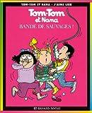 echange, troc Bernadette Després, Evelyne Reberg - Tom-Tom et Nana, tome 6 : Bande de sauvages !
