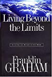 Living Beyond the Limits (0785271848) by Graham, Franklin
