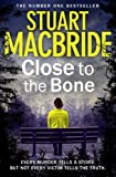 Close to the Bone (Logan McRae, Book 8) Stuart MacBride