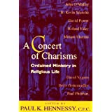 A Concert of Charisms: Ordained Ministry in Religious Life ~ Paul K. Hennessy