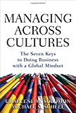 img - for Managing Across Cultures: The Seven Keys to Doing Business with a Global Mindset book / textbook / text book