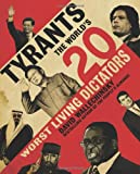 Tyrants: The World's 20 Worst Living Dictators (0060590041) by Wallechinsky, David