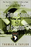 img - for The Simple Sounds of Freedom : The True Story of the Only Soldier to Fight for Both America and the Soviet Union in World War II book / textbook / text book
