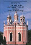 The Art and Architecture of Russia: Third Edition (The Yale University Press Pelican Histor)