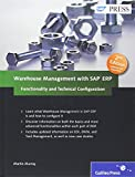 Warehouse Management with SAP ERP: Functionality and Technical Configuration: New Edition of this complete reference for reference for SAP Warehouse Management