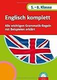 Englisch komplett 5.-8. Klasse: Alle wichtigen Grammatik-Regeln mit Beispielen erklärt